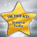 The Four Aces Stranger In Paradise