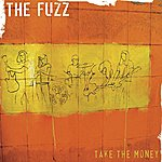 The Fuzz Band Take The Money