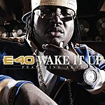 E-40 Wake It Up (Featuring Akon) (Single)
