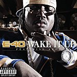 E-40 Wake It Up (Feat. Akon) (DMD Single) (Single) (Parental Advisory)