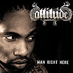 Attitude Man Right Here (Radio Edit)(Single)