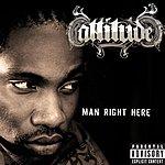 Attitude Man Right Here (Single)