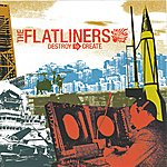 Flatliners Destroy To Create