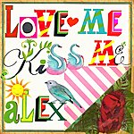 Alex Love Me Kiss Me (Single)