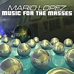 Mario Lopez Music For The Masses EP
