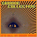 Groove Collective It's All In Your Mind