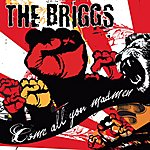 The Briggs Come All You Madmen