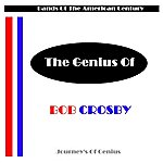 Bob Crosby The Genius Of