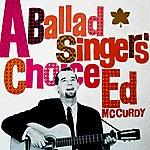 Ed McCurdy A Ballads Singers Choice