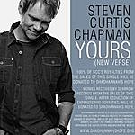 Steven Curtis Chapman Yours (New Verse) (Single)