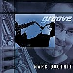 Mark Douthit Groove
