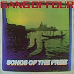 Gang Of Four Songs Of The Free (Remastered)