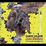 Sandy Dillon Living In Dreams