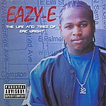 Eazy-E The Life And Timez Of Eric Wright
