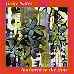 Grace Notes Quartet Anchored To The Time