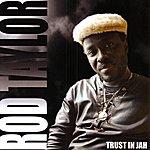 Rod Taylor Trust In Jah