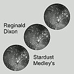 Reginald Dixon Stardust Medley's