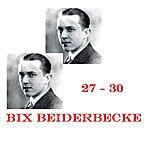 Bix Beiderbecke 27-30