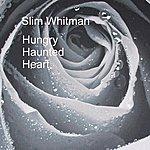 Slim Whitman Haunted Hungry Heart