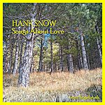 Hank Snow Songs About Love