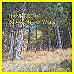 Hank Snow Between Fire & Water