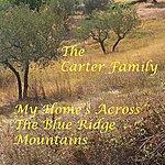 The Carter Family My Home's Across The Blue Ridge Mountain