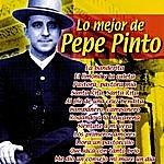 Pepe Pinto Lo Mejor De Pepe Pinto