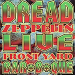 Dread Zeppelin Live: Front Yard Bar*B*Que