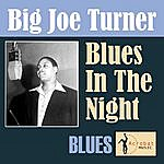 Big Joe Turner Blues In The Night