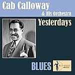 Cab Calloway & His Orchestra Yesterdays