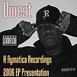 Qwest A Rymatica Recordings: 2006 EP Release (Parental Advisory)