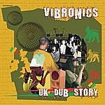 Vibronics UK Dub Story