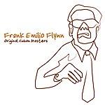 Frank Emilio Flynn Original Cuban Masters
