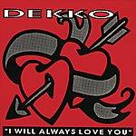 Dekko I Will Aways Love You (4-Track Maxi-Single)