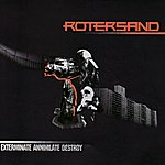 Rotersand Exterminate Annihilate Destroy (4-Track Maxi-Single)