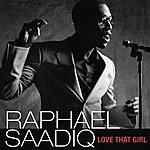 Raphael Saadiq Love That Girl (Single)