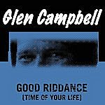 Glen Campbell Good Riddance (Time Of Your Life)