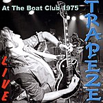 Trapeze Live At The Boat Club 1975