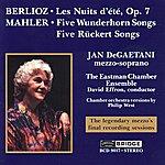 Jan DeGaetani Berlioz: Les Nuits D'ete Op.7 - Mahler: 5 Wunderhorn Songs/5 Ruckert Songs