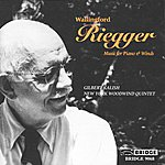 Gilbert Kalish Riegger: Music For Piano And Winds