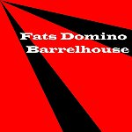 Fats Domino Barrelhouse