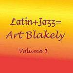 Art Blakey Latin+Jazz=, Vol.1