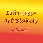 Art Blakey Latin+Jazz=, Vol.2