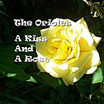 The Orioles A Kiss And A Rose