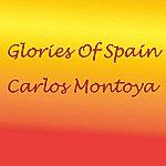 Carlos Montoya Glories Of Spain