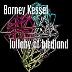 Barney Kessel Lullaby Of Birdland