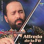 Alfredo De La Fe Salsa Passion