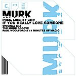 Murk Murk Presents Liberty City: If You Really Love Someone (3-Track Maxi-Single)