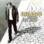 Bruno Down The Road