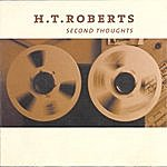 H.T. Roberts Second Thoughts